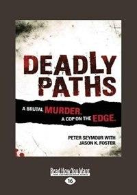 Deadly Paths: A Brutal Murder (Large Print 16pt)