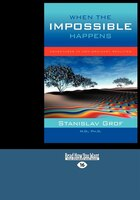 When The Impossible Happens: Adventures In Non-ordinary Realities (large Print 16pt)