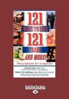 121 Ways To Live 121 Years: Prescriptions For Longevity (easyread Large Edition)