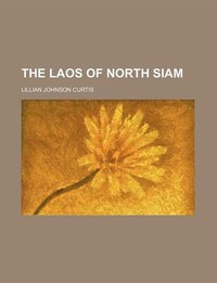 The Laos of North Siam