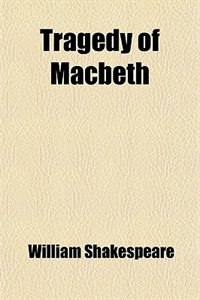an analysis of macbeth by william shakespeare tragedy or satire The greatest books of all time' by macbeth by william shakespeare a tragedy or a satire the top 10 (book) hugo maurice julien claus (brugge, 5 april 1929 – antwerpen, 19 maart 2008) was een vlaams dichter, schrijver, kunstschilder en filmmaker.