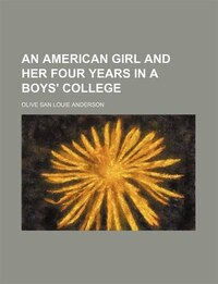 An American girl and her four years in a boys' college