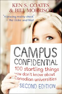 Campus Confidential: 100 startling things you don't know about Canadian universities (Second…