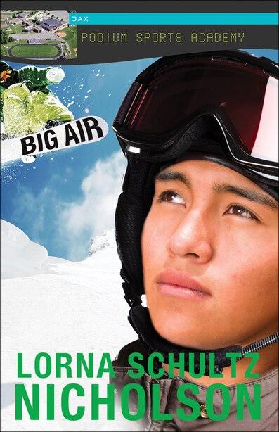Big Air by Lorna Schultz Nicholson