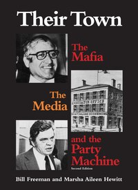 Their Town: The Mafia, the Media and the Party Machine