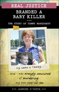 Real Justice: Branded a Baby Killer: The Story of Tammy Marquardt