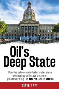 Oil's Deep State: How the petroleum industry undermines democracy and stops action on global…