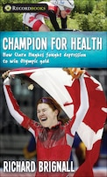 Champion for Health: How Clara Hughes fought depression to win Olympic gold