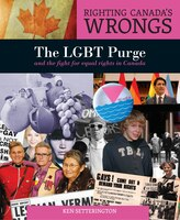 Righting Canada's Wrongs: The Lgbt Purge And The Fight For Equal Rights In Canada