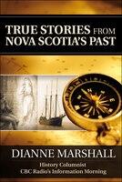 True Stories from Nova Scotia's Past