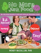 No More Junk Food!: 80+ delicious recipes to replace popular processed foods