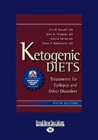 Ketogenic Diets: Treatments For Epilepsy And Other Disorders (large Print 16pt)