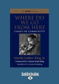Where Do We Go From Here: Chaos Or Community? (large Print 16pt) by Martin Luther King