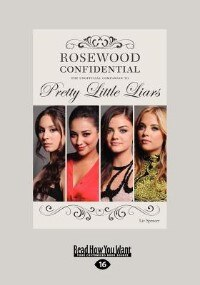 Rosewood Confidential: The Unofficial Companion To Pretty Little (large Print 16pt)