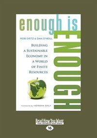 Enough Is Enough: Building A Sustainable Economy In A World Of Finite Resources (large Print 16pt)