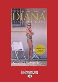 Diana: Her Last Love (large Print 16pt)