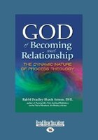 God Of Becoming And Relationship: The Dynamic Nature Of Process Theology (Large Print 16pt)