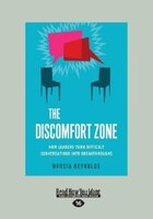 The Discomfort Zone: How Leaders Turn Difficult Conversations Into Breakthroughs (Large Print 16pt)