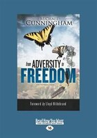 From Adversity to Freedom (Large Print 16pt)
