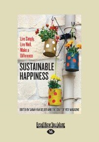 Sustainable Happiness: Live Simply, Live Well, Make a Difference (Large print 16pt)