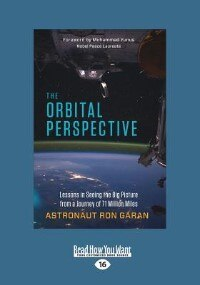 Book The Orbital Perspective: Lessons in Seeing the Big Picture from a Journey of Seventy-One Million… by Ron Garan