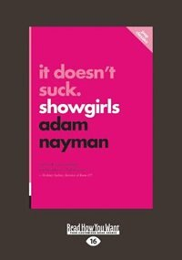 It Doesn't Suck: Showgirls (Large Print 16pt) by Adam Nayman