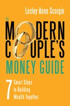 The Modern Couples Money Guide: 7 Smart Steps to Building Wealth Together