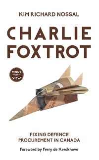 Charlie Foxtrot: Fixing Defence Procurement in Canada