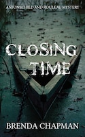 Closing Time: A Stonechild And Rouleau Mystery