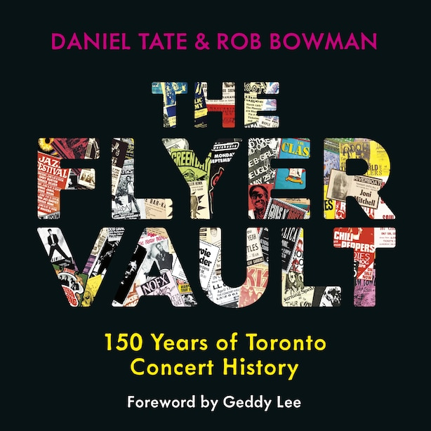The Flyer Vault: 150 Years of Toronto Concert History by Daniel Tate