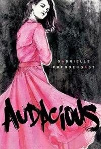 Book Audacious by Gabrielle Prendergast