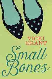 Small Bones by Vicki Grant