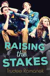 Raising The Stakes by Trudee Romanek
