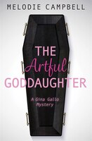 The Artful Goddaughter: A Gina Gallo Mystery