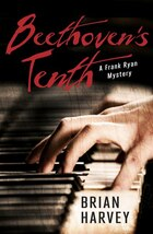 Beethoven's Tenth: A Frank Ryan Mystery