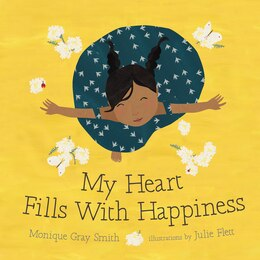 Book My Heart Fills With Happiness by Monique Gray Smith