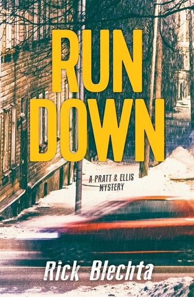 Rundown: A Pratt & Ellis Mystery by Rick Blechta