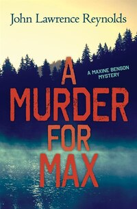 A Murder For Max: A Maxine Benson Mystery