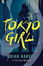 Tokyo Girl: A Frank Ryan Mystery