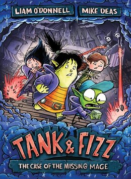 Book Tank & Fizz: The Case Of The Missing Mage by Liam O'donnell