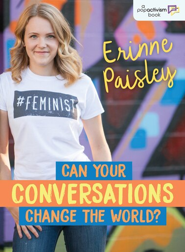 Can Your Conversations Change The World? by Erinne Paisley