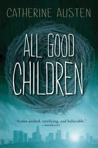 All Good Children by Catherine Austen