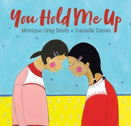 Book You Hold Me Up by Monique Gray Smith
