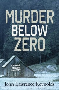 Murder Below Zero: A Maxine Benson Mystery