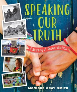 Book Speaking Our Truth: A Journey Of Reconciliation by Monique Gray Smith