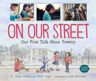 On Our Street: Our First Talk About Poverty by Jillian Roberts