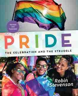 Pride: The Celebration And The Struggle by Robin Stevenson