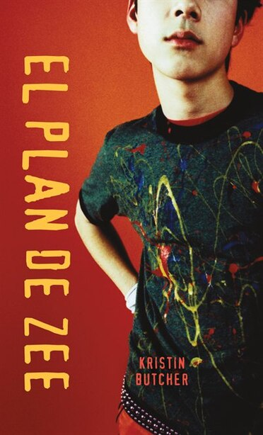 El Plan De Zee by Kristin Butcher