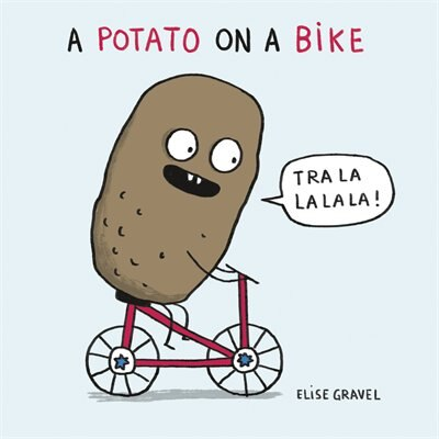 A Potato On A Bike by Elise Gravel