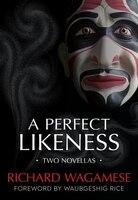 A Perfect Likeness: Two Novellas